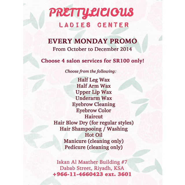 I just came back from a lovely trim in one of my fave salons (because the owner and staff are nice and friendly) and look, they're welcoming October with a promo that's super sulit (worth it) if you ask me. EVERY MONDAY this month until December, you can avail of 4 services for SR 100 only at the Prettylicious Ladies Center (featured here: http://thepinktarha.com/ksa/2013/12/because-youre-prettylicious.html). They have renovated the salon and also expanded their services to event planning! So if you're throwing a birthday party soon then you can contact them to decorate your venue and provide with whatever you might need (clowns, balloons, kid's booths, stuff toy filling kiosk, etc.). Check out their FB here: https://www.facebook.com/pages/Prettyliciousladiescenter/716360645080821 What can I say? A one-stop shop indeed. ~ Janelle